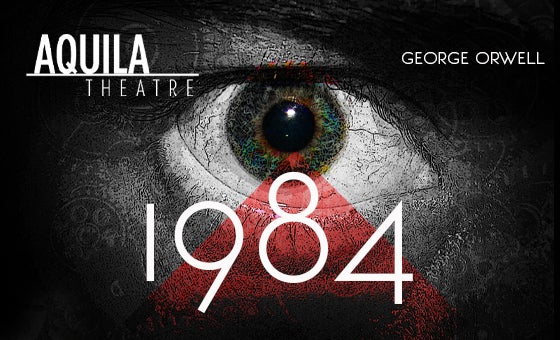 More Info for Aquila Theatre in George Orwell's 1984