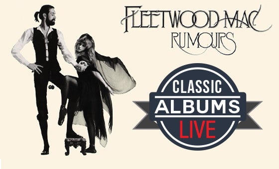 More Info for Classic Albums Live Presents Rumours by Fleetwood Mac