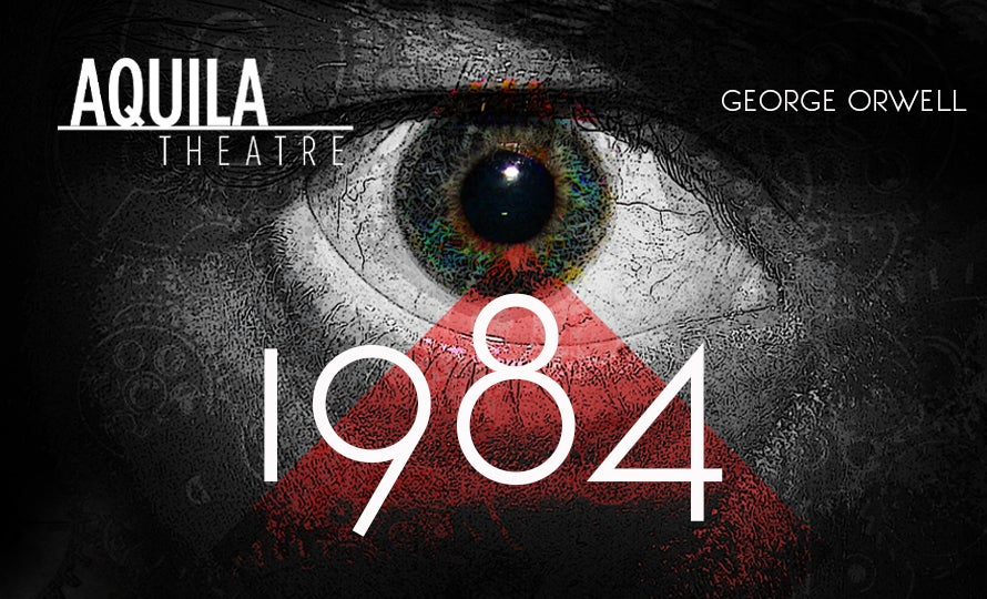 Aquila Theatre in George Orwell's 1984