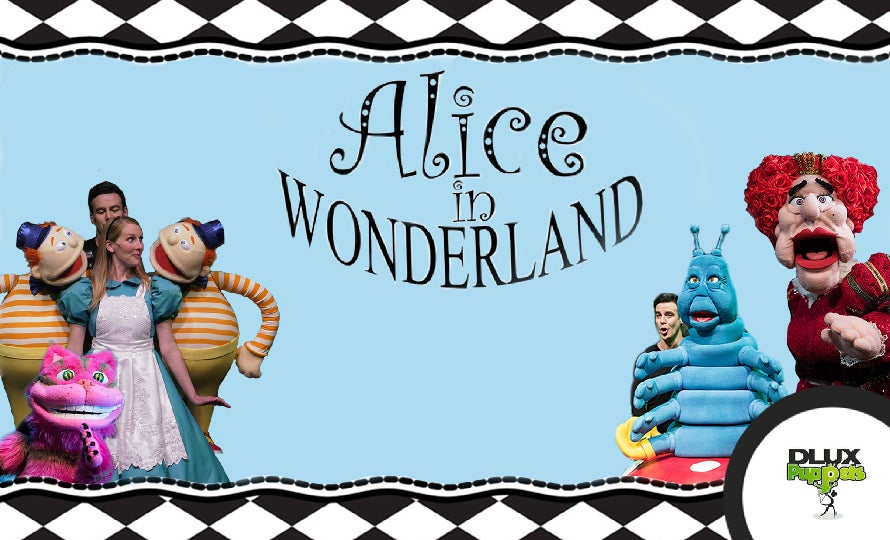 DLUX Puppets' Alice in Wonderland