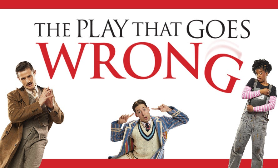 CANCELLED: The Play That Goes Wrong