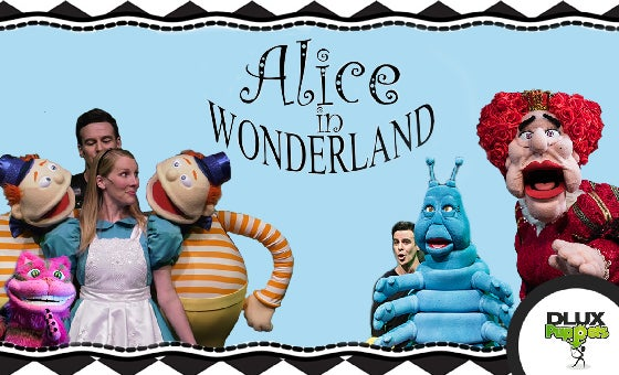 More Info for DLUX Puppets' Alice in Wonderland